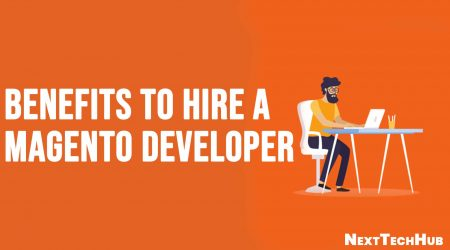 Benefits To Hire a Magento Developer