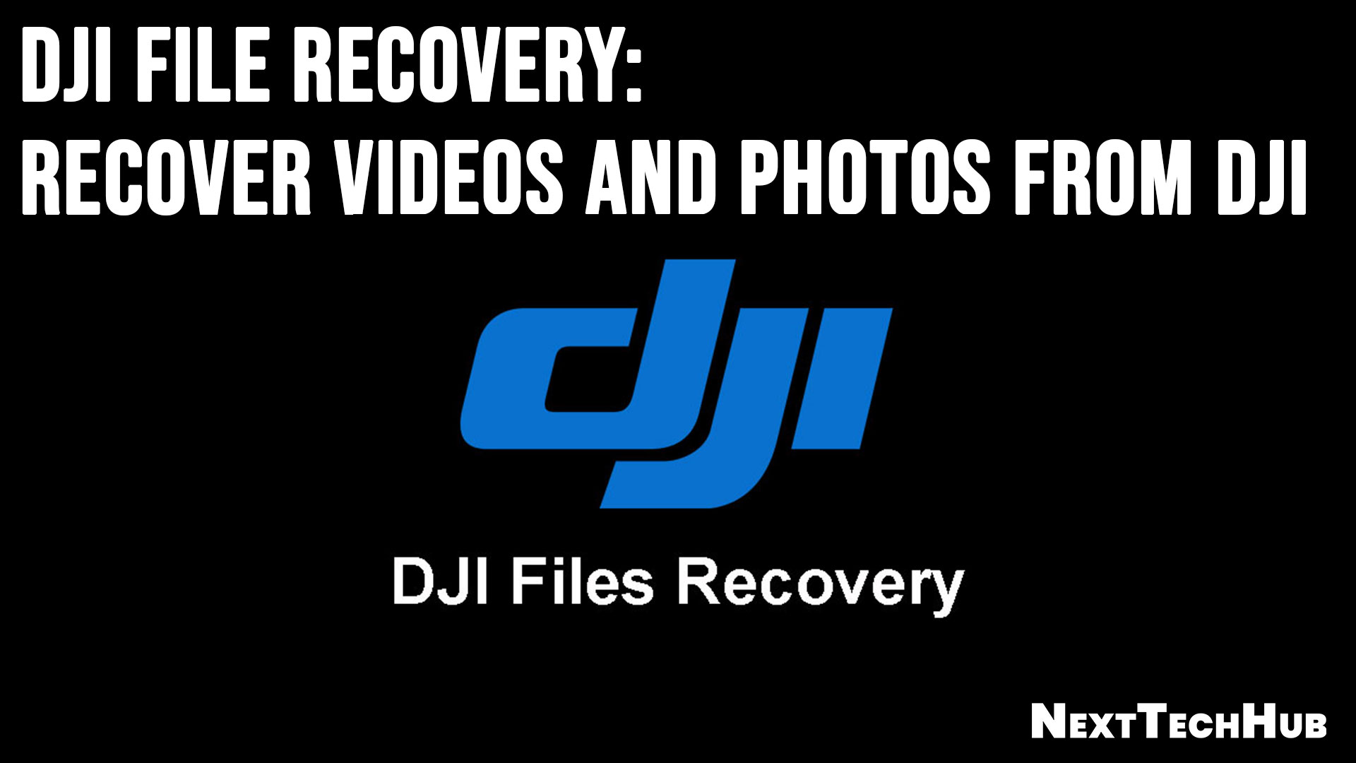 DJI File Recovery Recover Videos and Photos from DJI