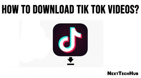 How to Download Tik Tok Videos?