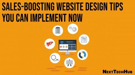 Sales-Boosting Website Design Tips You Can Implement Now