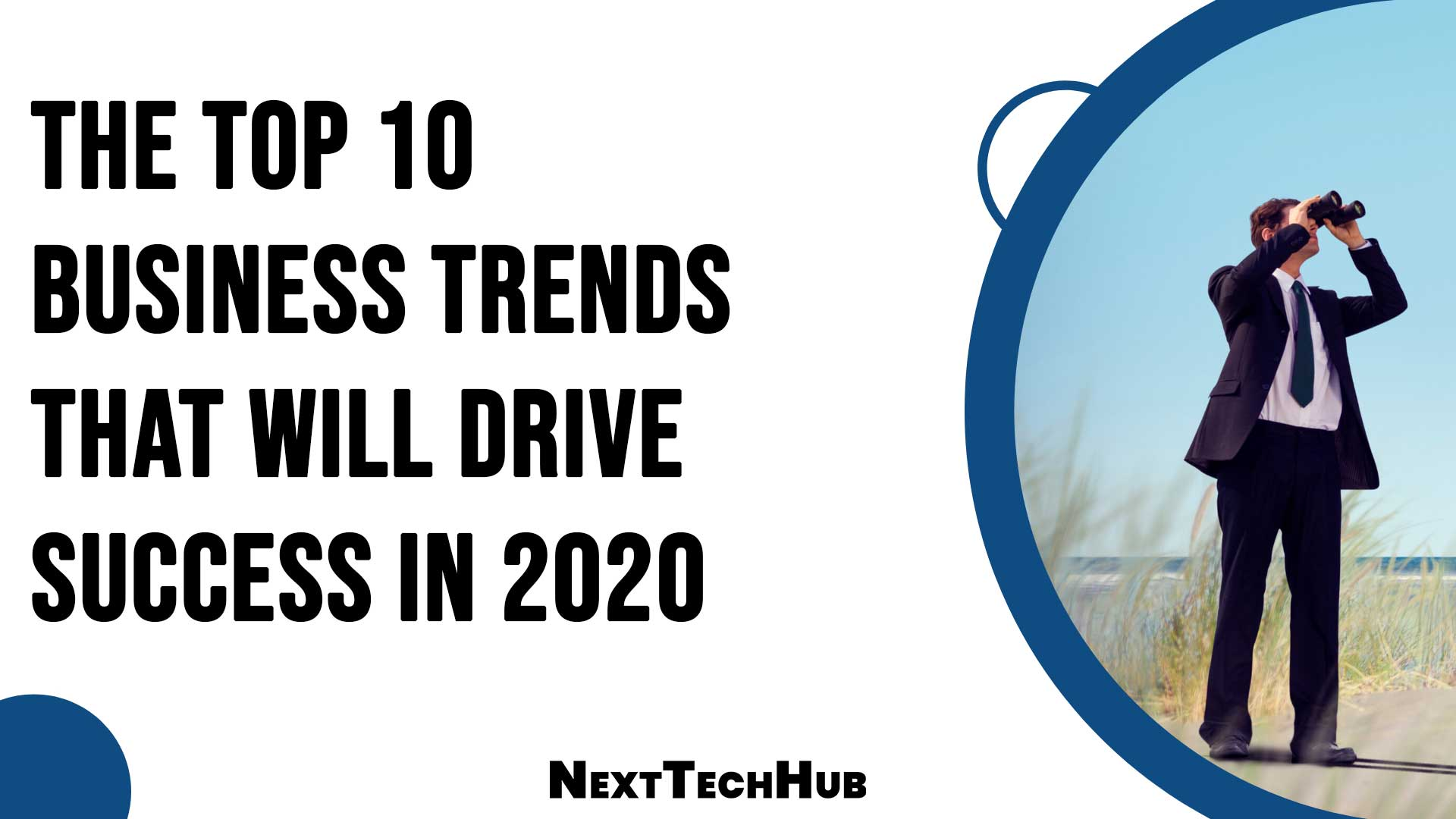 The Top 10 Business Trends That Will Drive Success In 2020