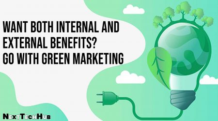 Want Both Internal And External Benefits? Go With Green Marketing