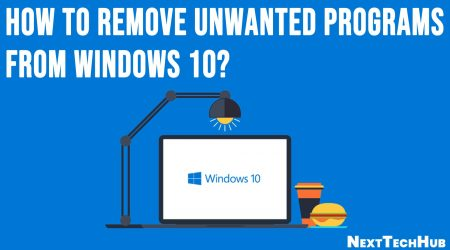 How to Remove Unwanted Programs From Windows 10?
