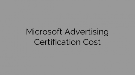 Microsoft Advertising Certification Cost