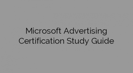 Microsoft Advertising Certification Study Guide