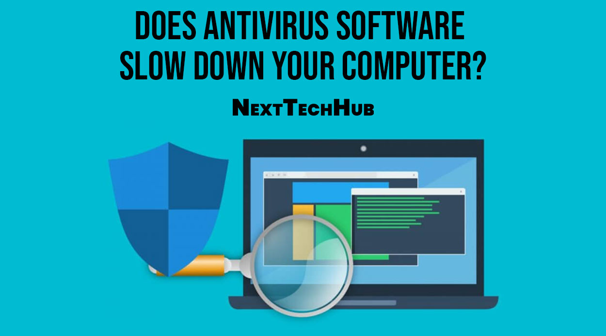 Does Antivirus Software Slow Down Your Computer